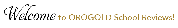 Welcome to OROGOLD School Reviews!